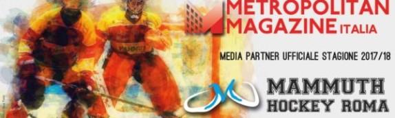 Una nuova partnership mediale tra Mammuth Hockey Roma e Metropolitan Magazine Italia